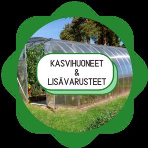 KASVIHUONEET & LISÄVARUSTEET